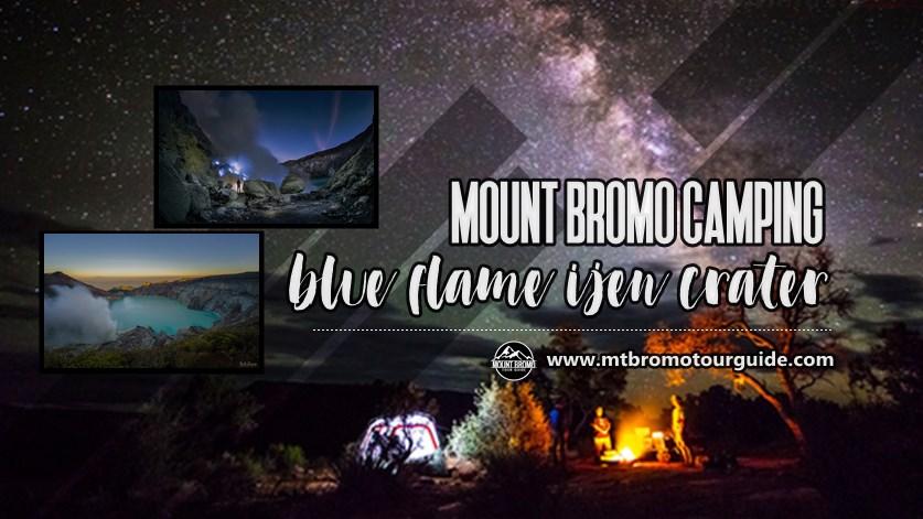 Mount Bromo Camping Blue Flame Ijen Crater tour 3 Days