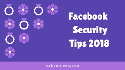 The Best Facebook Security Tips 2018