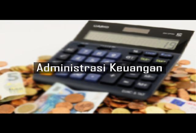 Pengertian, Komponen, dan Manfaat Administrasi Keuangan