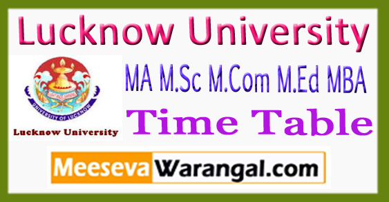 Lucknow University MA M.Sc M.Com M.Ed MBA 1st 3rd Semister Time Table 2017
