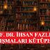 Prof. Dr. İhsan Fazlıoğlu Çalışmaları Kütüphanesi