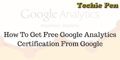 How To Get Free Google Analytics Certification From Google