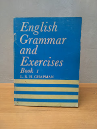 ENGLISH GRAMMAR AND EXERCISES, L. R. H. Chapman