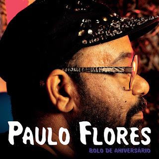 Paulo flores-bolo de aniversário-aLBUM (2016) (NEWCREWMUSIC.BLOGSPOT.COM)