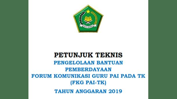 Juknis Pengelolaan Bantuan Pemberdayaan Forum Komunikasi Guru PAI pada TK (FKG PAI-TK) Tahun Anggaran 2019