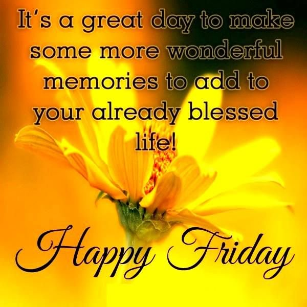 Good Morning And Happy Friday Wishes Quotes With Pictures Really Good Life Quotes