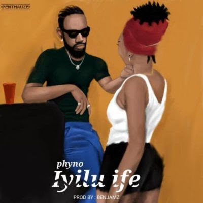 Phyno – Iyilu Ife (Mp3 Download)