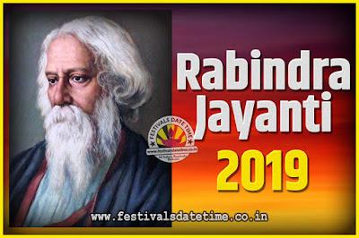 2019 Rabindranath Tagore Jayanti Date and Time, 2019 Rabindra Jayanti Calendar
