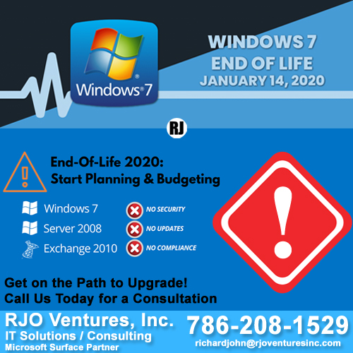 Windows 7 End of Life is January 14, 2020 - We Will Help You Upgrade [RJOVenturesInc.com]