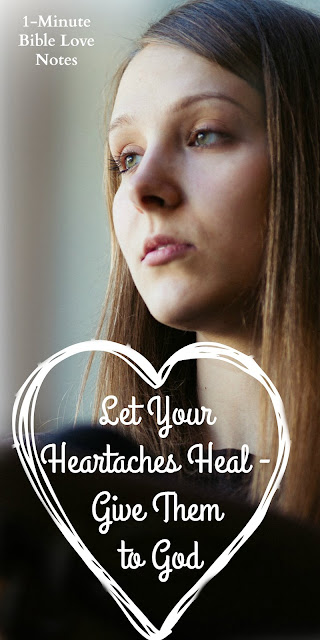 broken heart, Letting God heal our hearts, stopping obsessive thoughts