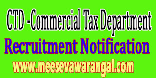 CTD (Commercial Tax Department) Recruitment Notification