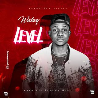 MUSIC: Wabzy - Level