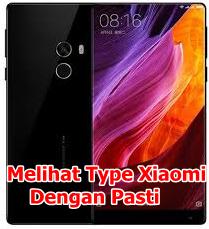 Melihat Type Xiaomi Yang Jelas