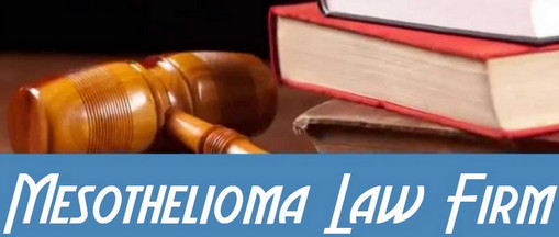 Mesothelioma Law Firm | Mesothelioma Law Firm