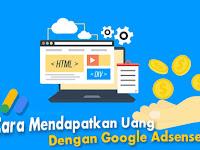 Cara Mendapatkan Uang dengan Google Adsense untuk Pemula