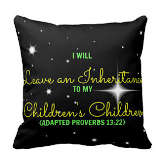 I will leave an inheritance to my children's children (Adapted Proverbs 13:22) throw pillow