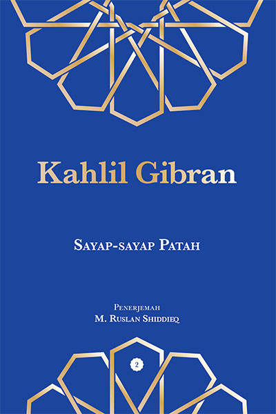 Sayap patah adalah karya terindah Gibran Sayap-sayap Patah karya Kahlil Gibran PDF
