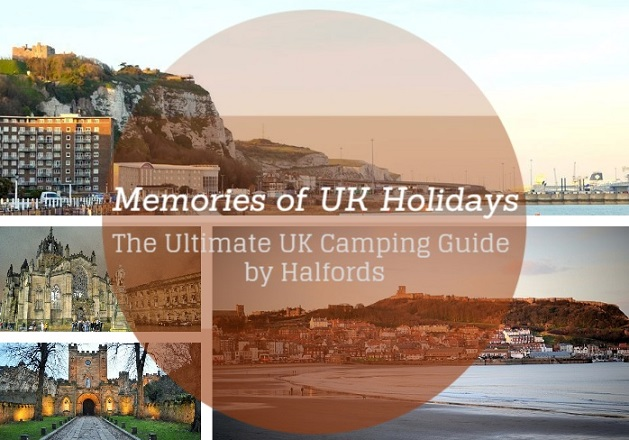memories of uk travels and ultimate camping guide by halfords