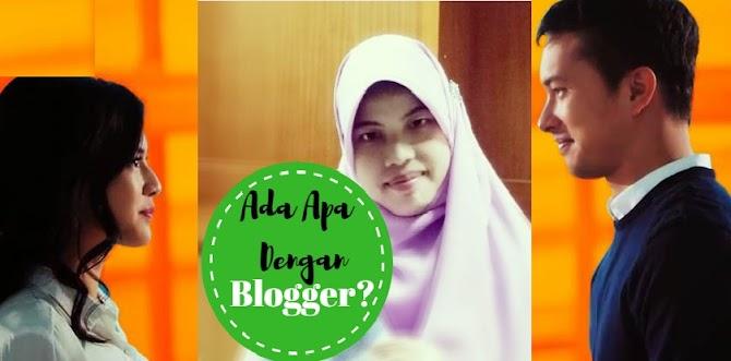 Ada Apa Dengan Blogger?