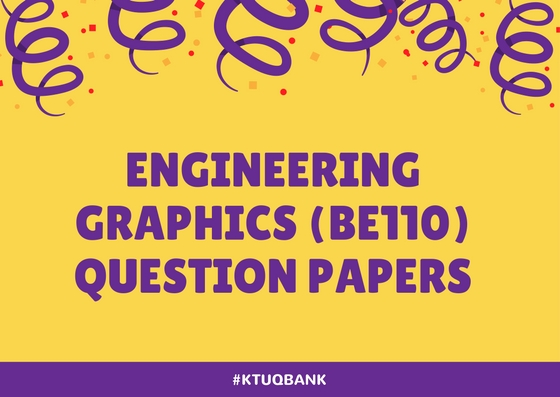 Engineering Graphics | BE110 | Question Papers (2015 batch)