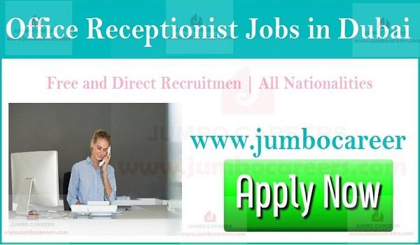 Latest Dubai walk in interview jobs, UAE office receptionist jobs latest,