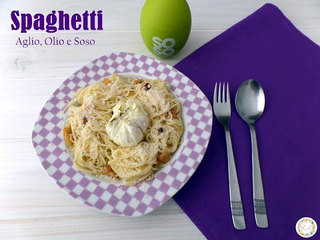 Spaghetti  Aglio, Olio e SOSO