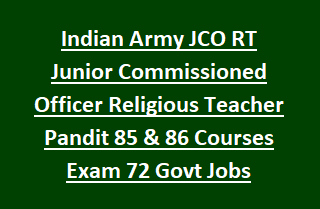 Indian Army JCO RT Junior Commissioned Officer Religious Teacher Pandit 85 & 86 Courses Exam Notification 72 Govt Jobs