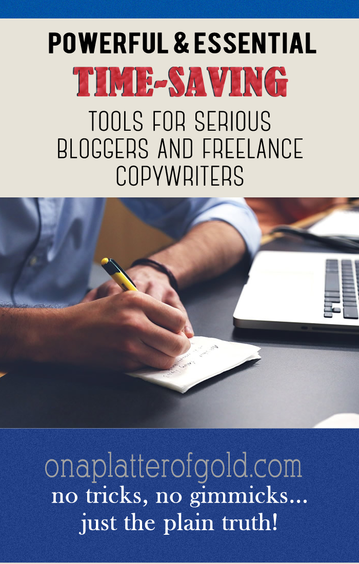 Powerful and Essential Time-Saving Tools For Serious Bloggers And Freelance Copywriters