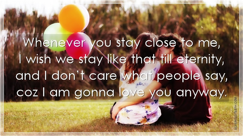Whenever You Stay Close To Me, Picture Quotes, Love Quotes, Sad Quotes, Sweet Quotes, Birthday Quotes, Friendship Quotes, Inspirational Quotes, Tagalog Quotes