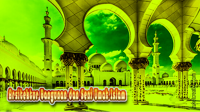 Makalah Arsitektur Bangunan dan Seni Umat Islam