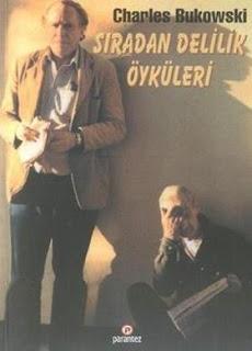 Charles Bukowski - Sıradan Delilik Öyküleri