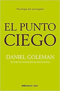 El punto ciego: Psicología del autoengaño - Daniel Goleman