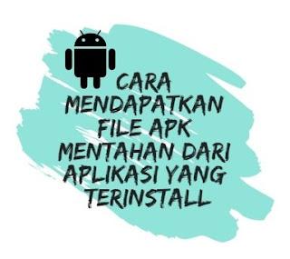 Cara Membuat Apk Mentahan Dari Aplikasi Yang Sudah Terinstall Di Android