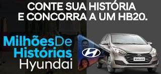 Cadastrar Promoção Hyundai 2018 Milhões de Histórias Enviar Vídeo HB 20