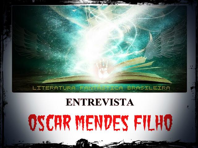 entrevista Oscar Mendes Filho