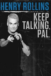 Watch Henry Rollins: Keep Talking, Pal Online Free in HD