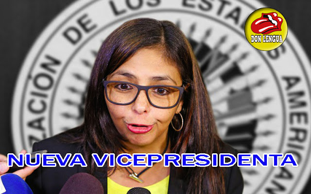 Delcy la Fea nombrada ice-presidenta - La imagen de Venezuela en el exterior se descalabró