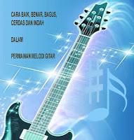 Belajar Melodi Gitar Elektrik & Akustik
