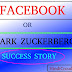 Facebook or Mark Zuckerberg ki Motivational Story-कैसे बनाई Mark Zuckerberg ने Facebook?