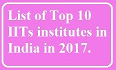 List of Top 10 NITs IITs in India 2017