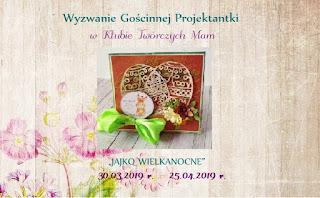 https://klub-tworczych-mam.blogspot.com/2019/03/wyzwanie-goscinnej-projektantki-jajko.html