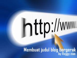 Membuat Judul Blog Bergerak