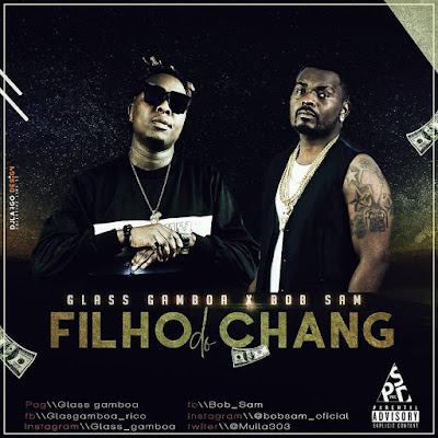 Glass Gamboa feat. Bob Sam - Filho do Chang (Rap) 2019 | Download Mp3