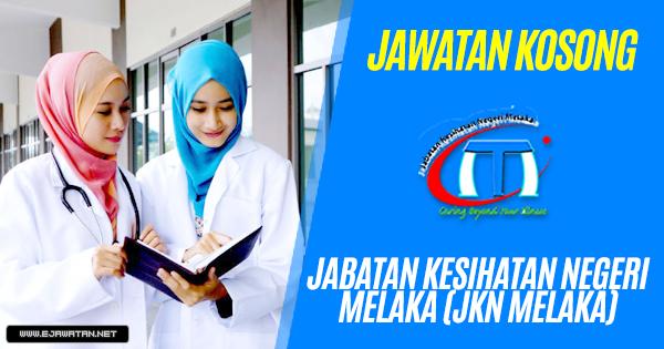 Jawatan Kosong di Jabatan Kesihatan Negeri Melaka (JKN ...