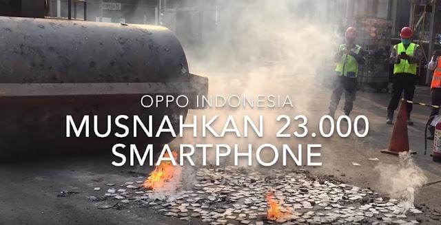 23.000 Smartphone Oppo dimusnahkan