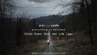 Chord Kunci Gitar Everything In Between Andien feat Endah N Rhesa