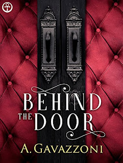 Behind The Door - A psychological erotic thriller by A.Gavazzoni