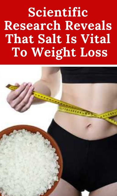 Scientific Research Reveals That Salt Is Vital To Weight Loss