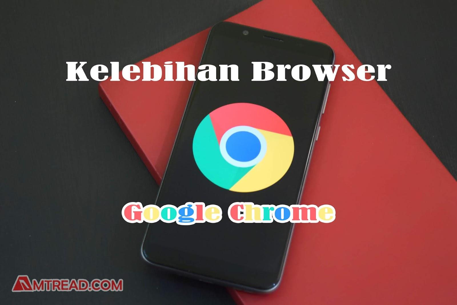 kelebihan browser google chrome