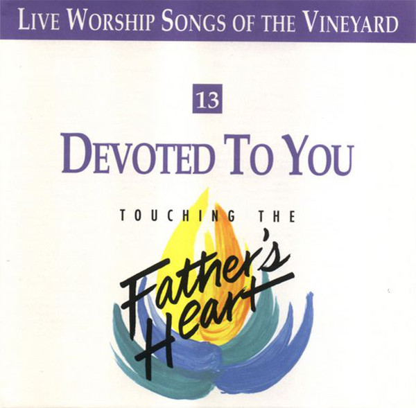 Vineyard Music-Devoted To You-
